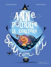Anne Pourrie, la sorcière sous ton lit