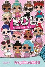 L.O.L. Surprise! - Guide officiel
