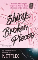 Tiny Pretty Things - Tome 2 - Shiny Broken Pieces