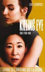 Killing Eve - Die for me