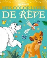 DISNEY - Mes Coloriages de Rêve - Les Animaux