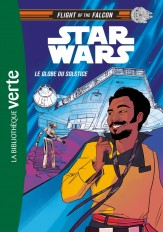 Star Wars : Flight of the Falcon 01 - Le Globe du Solstice