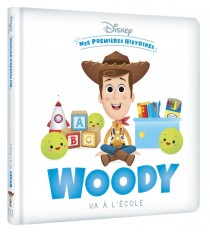 DISNEY PIXAR - Mes Premières Histoires - Woody va à l'école