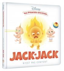 DISNEY - Mes Premières Histoires - Jack-Jack n'est pas content !