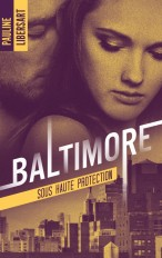 Baltimore 2 - Sous haute protection