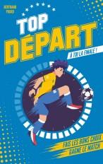 Top Départ - Tome 1 - À toi la finale