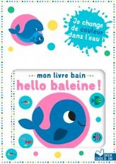 Mon livre bain  - Hello baleine !