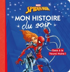 SPIDER-MAN - Mon histoire du soir - Gare à la Veuve Noire ! - Marvel