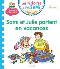 Les histoires de P'tit Sami Maternelle (3-5 ans) : Sami et Julie partent en vacances