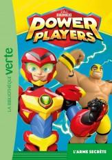 Power Players 05 - L'arme secrète
