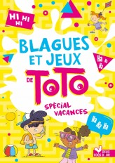 Blagues et jeux de Toto spécial vacances