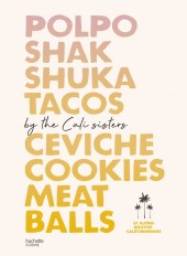Polpo, Shakshuka, Tacos, Ceviche, Cookies, Meat Balls by Cali Sisters