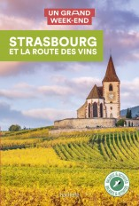 Guide Un Grand Week-end Strasbourg et la route des vins