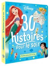 DISNEY - 30 Histoires pour le soir - Petites Princesses et Fées