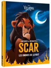DISNEY VILAINS - Histoires de Méchants - SCAR - Les ombres de la nuit