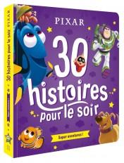 DISNEY PIXAR - 30 Histoires pour le soir - Héros et Aventures