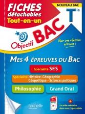 Objectif BAC Fiches  Tout-en-un Tle Spécialité SES - Histoire-Géo, géopolitique + Philo + Grand Oral