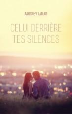 Celui derrière tes silences