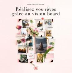 Réalisez vos rêves grâce au vision board