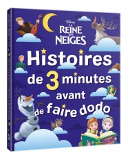 LA REINE DES NEIGES - Histoires de 3 minutes avant de faire dodo - Disney