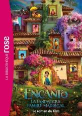 Bibliothèque Disney - Encanto : La fantastique famille Madrigal - Le roman du film