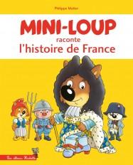 Mini-Loup raconte l'histoire de France