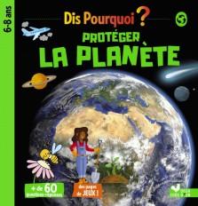 Dis pourquoi protéger la planète