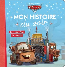 CARS - Mon histoire du soir - Le Juke box de Martin - Disney Pixar