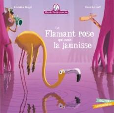 Mamie Poule raconte Le Flamant rose qui avait la jaunisse