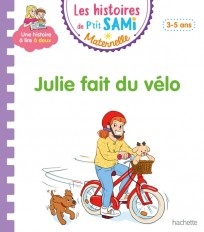 Les histoires de P'tit Sami Maternelle (3-5 ans) : Julie fait du vélo