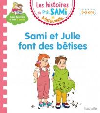 Les histoires de P'tit Sami Maternelle (3-5 ans) : Sami et Julie font des bêtises