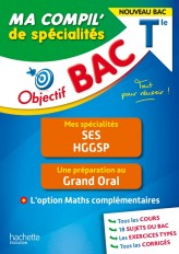 Objectif BAC Ma compil' de spécialités SES et HGGSP + Grand Oral + option Maths complémentaires