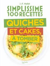 Simplissime 100 recettes Quiches et Cakes à tomber