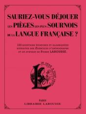 Sauriez-vous déjouer les pièges les plus sournois de la langue française ?