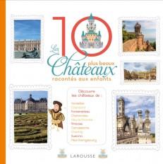 Les 10 plus beaux châteaux de France racontés aux enfants