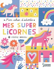 Mon cahier d'activités - Mes super licornes