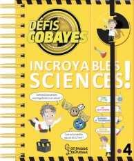Défis cobayes - Incroyables sciences !