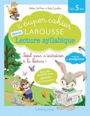 Le super cahier Larousse spécial lecture syllabique