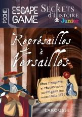 Secrets d'histoire junior - Escape game de poche - Représailles à Versailles