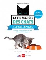 La vie secrète des chats - Le guide pratique