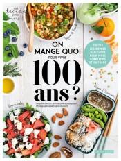On mange quoi pour vivre 100 ans ?