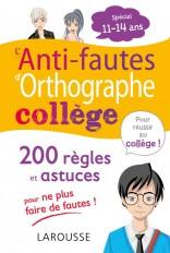 L'ANTI-FAUTES d'ORTHOGRAPHE, spécial COLLEGE
