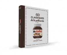 60 classiques de la pâtisserie au Nutella