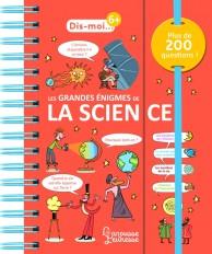 Dis-moi les grandes énigmes de la science