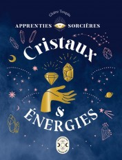 Apprenties sorcières : cristaux et énergies