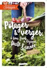 Tous à la campagne : Verger et potager, de bons fruits et légumes toute l'année