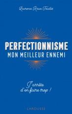 Perfectionnisme, mon meilleur ennemi !