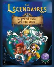 LES LEGENDAIRES - LE GRAND LIVRE D'ENIGMES