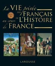 La vie privée des Français à travers l'Histoire de France