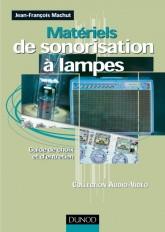 Matériels de sonorisation à lampes - Guide de choix et d'entretien